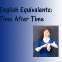 English Equivalents: Time After Time